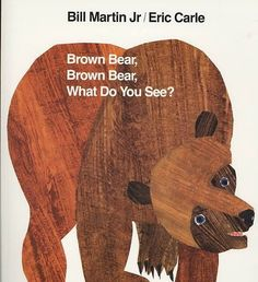 Brown Bear, Brown Bear, What Do You See? Board book – September 15, 1996 by Bill Martin Jr. (Author), Eric Carle (Author) A big happy frog, a plump purple cat, a handsome blue horse, and a soft yellow