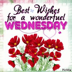 See the PicMix Best Wishes for a wonderful wednesday belonging to Habibity on PicMix. Good Morning Sunday Images, Good Morning God Quotes, Good Morning Wednesday, Wonderful Wednesday, Good Morning Picture, Morning Pictures, Wednesday Greetings, Wednesday Wishes, Happy Wednesday Quotes
