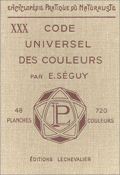 Amazon.fr - Code universel des couleurs : 48 planches - 720 couleurs - Eugène Séguy - Livres