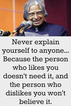 Never explain to someone - Life Quotes - # Apj Quotes, Life Quotes Pictures, Real Life Quotes, Reality Quotes, People Quotes, True Quotes, Motivational Quotes, Inspirational Quotes, Qoutes