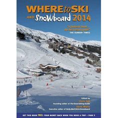 3. Where to Ski & Snowboard 2014        The must-have comprehensive skiing guide.