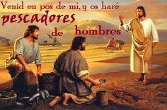 «Venid en pos de mí -dice el Señor-, y os haré pescadores de hombres.»