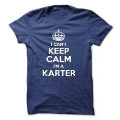 Awesome Tee I cant keep calm Im a KARTER T shirts