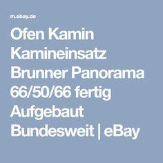 Ofen Kamin Kamineinsatz Brunner Panorama 66/50/66 fertig Aufgebaut Bundesweit   eBay