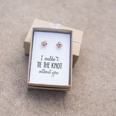 """What a perfect way to pop the question to your bridesmaids! These beautiful knot earrings are nice for everyday wear, or as wedding jewelry. Packaged in a gold foil stamped gift box, with the phrase """""""