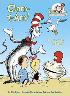Clam-I-Am!: All About the Beach (Cat in the Hat's Learning Library): Tish Rabe, Aristides Ruiz: 9780375822803: Amazon.com: Books
