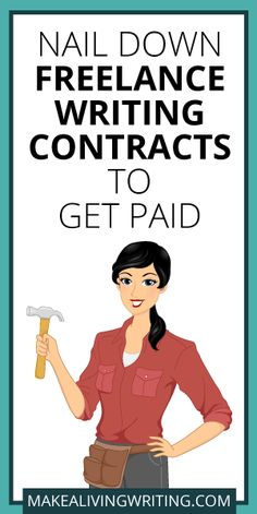 Nail Down Freelance Contract Details to Get Paid. Makealivingwriting.com.