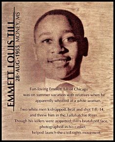 1955   The murder of Emmett Till, mobilized the African-American Civil Rights Movement.