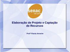 Conteúdo da disciplina Elaboração de Projetos e Captação de Recursos - Curso de especialização/pos-graduação do SENAC: Administração e Organização de Eventos