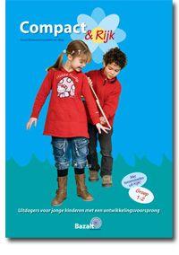 Compact & Rijk : uitdagers voor jonge kinderen met een ontwikkelingsvoorsprong (2013). Auteurs: Carola Riemens en Liesbeth Van Waas