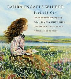 Laura Ingalls Wilder first wrote her autobiography, Pioneer Girl, in the early 1930s, but the book was deemed unsuitable for publication.