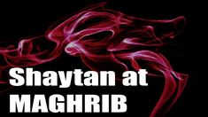 Shaytan Visits at maghrib time, Jinn Stories, Islamic story, come to goodness, abdul karim Night Prayer, Ghost Stories, Ghosts, Aliens, Devil, Islamic, Demons