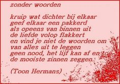 'Zonder woorden' - Toon Hermans Words Quotes, Qoutes, Love Quotes, Funny Quotes, Sayings, Dutch Quotes, Inspirational Quotes About Love, All You Need Is Love, Food For Thought