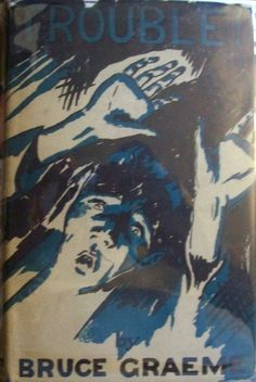 Bruce Graeme, Trouble,  first edition, dust jacket, author's scarce 4th book