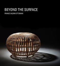 Beyond the Surface - #FrancoAlbini Otroman #Design #InteriorDesign #DesignDriven #InsideDesign #LessIsMore #IlluminateBlog