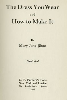 The Dress You Wear and How to Make It, Mary Jane Rhoe, 1918; University of Wisconsin Digital Collections
