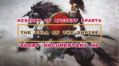History of Ancient Sparta   The Fall of the Empire   Short Documentary HD