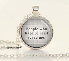 Book Lover Necklace - People Who Hate to Read Scare Me - Quote - Necklace -  Read - Librarian Gift - Bookworm (B0986)