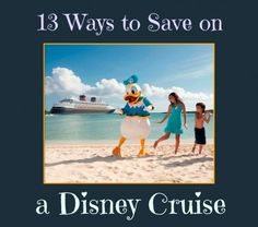 13 Ways to Save on a Disney Cruise!  This is a great resource, lots of good tips.  I will be so glad I pinned this later when I plan my crui...