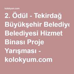 2. Ödül - Tekirdağ Büyükşehir Belediyesi Hizmet Binası Proje Yarışması - kolokyum.com