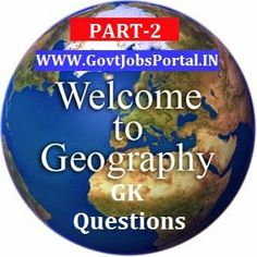 MOST IMPORTANT INDIAN GEOGRAPHY GK QUESTIONS (PART-2) - FOR UPSC / SSC / RAILWAYS EXAM 2015 ~ Government Jobs