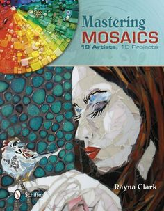 Mastering Mosaics: 19 Artists, 19 Projects by Rayna Clark. Save 36 Off!. $22.39. http://onemoment4u.org/product/dpatj/0a7t6j4l3y4m3t6f2o9j.html. Publisher: Schiffer Publishing (May 28, 2013). Publication Date: May 28, 2013. 224 pages. Learn proven techniques and successful methods of creating mosaic art from 19 different artists. Patient professionals give informative, specific, and even moving accounts of their personal mosaic strategies. This book is an informative, educatio...