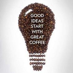 Coffee | コーヒー | Café | Caffè | кофе | Kaffe | Kō hī | Java | Caffeine | Good ideas start with great coffee.