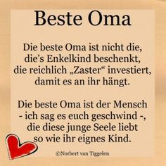 a picture for the heart 'Beste Oma 10 / One of 15404 files in the category' Sprüche 'on FUNPOT. Comment: Written for the best grandma in the world. a picture for the heart 'Beste Oma 10 / One of 15404 f Can You Feel It, How Are You Feeling, Text Pictures, Baby Winter, Love Your Life, Van Life, Kids And Parenting, The Book, Me Quotes