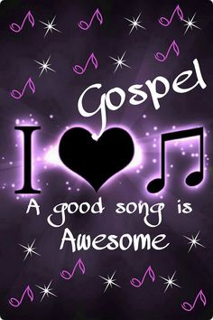 I LOVE GOSPEL MUSIC!!!