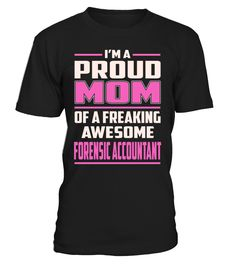 Forensic Accountant Proud MOM Job Title T-Shirt #ForensicAccountant