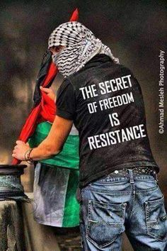 Free Palestine The secret of freedom is resistance Palestine Quotes, Palestine History, Israel Palestine, Coran Islam, Holy Land, Oppression, Freedom, Palestinian Embroidery, Syria