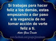 Felicidad, Frases, Cita, Quote, Pensamientos, Citas, Citas en español, Glenn Donato, Frases Positivas, Frases de la vida, consejo, feliz, sabiduría, vagancia, vago.