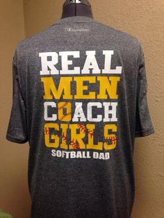 Softball Dad  - Real Men Coach Girls