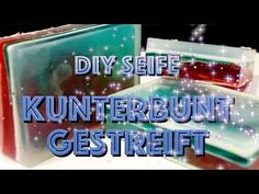 Seife selber gießen / Anleitung / Glycerinseife / bunte Streifen / Idee / Geschenke basteln