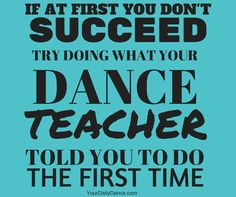 For all the dance teachers who patiently provide corrections to their dancers each week.