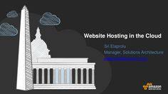 AWS Webcast - Website Hosting in the Cloud by Amazon Web Services via slideshare