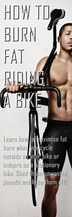 How to use cycling to maximize your fat burning efforts !!!