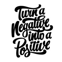 Turn a Negative into a Positive  | Bob Ewing