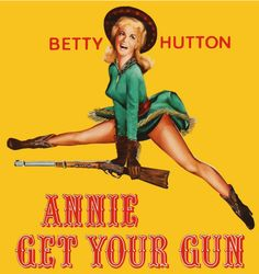 Disclaimer: There were no yoga pants harmed in the making of this post. Annie Get Your Gun (or The Night I Almost Shot My Yoga Pants) Louis Calhern, Busby Berkeley, Howard Keel, Annie Get Your Gun, Self Defense Women, Annie Oakley, Metro Goldwyn Mayer, Western Movies, Super Mom