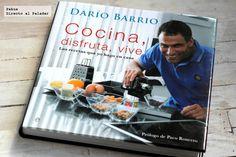 Cocina, disfruta, vive. El libro de cocina de Darío Barrio