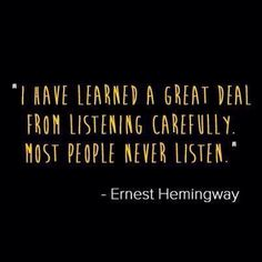 Listening is critical to making your clients happy and it can even make your job easier. Actively listening to your clients doesn't just give you a full understanding of what they're. Sign Quotes, Words Quotes, Wise Words, Favorite Quotes, Best Quotes, Listening Quotes, Magic Words, Pretty Quotes, Words Worth