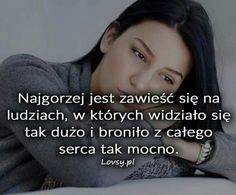 Rozczarowanie Life Without You, Happy Photos, I Love You, My Love, Motto, Crying, Sad, Inspirational Quotes, Letters
