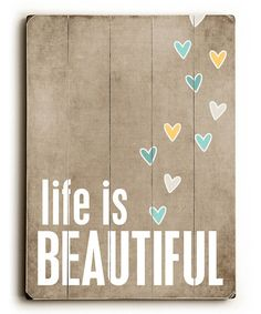 Another great find on #zulily! 'Life Is Beautiful' Wood Wood Wall Art by ArteHouse #zulilyfinds