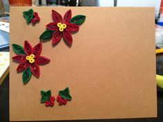 Dec 9, 2013 - Quilled holly and poinsetta cards