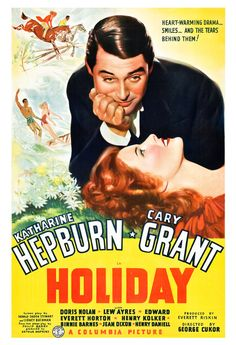 Holiday is a 1938 film directed by George Cukor and stars Katharine Hepburn and Cary Grant and features Doris Nolan, Lew Ayres, and Edward Everett Horton. Old Movie Posters, Classic Movie Posters, Cinema Posters, Movie Poster Art, Classic Movies, Cary Grant, Old Movies, Vintage Movies, Great Movies