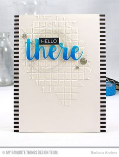 Label Maker Sentiments, Hello There Die-namics, Grid Stencil - Barbara Anders  #mftstamps