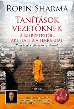 """""""Robin Sharma könyvei a világon emberek millióinak gondolkodását és életét változtatták meg."""" Paulo Coelho  """"Egyike az év legjobb üzleti könyveinek."""" PROFITE Magazine  """"Nem kevesebb, mint szenzációs. Ez a könyv áldás lesz életedre. """" Mark-Victor Hansen - Erőleves a léleknek társszerzője  Hogyan tedd naggyá vállalatodat, cégedet? Mi hát a varázsszer, mely kivívja az egész szakma csodálatát? Ki az a bölcs látogató, aki forradalmasíthatja cégedet, szervezetedet? Hogyan váljunk olyan """"látnoki""""…"""