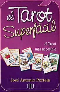 """El tarot superfácil de José Antonio Portela editado por Arcano Book. El tarot superfácil hace posible la adivinación cuando la persona que """"adivina"""" permite que en su mente se vayan produciendo las escenas que van revelando las cartas sobre el tapete...; después, simplemente, has de narrar lo que estás viendo...Lo que ves, es o sucederá."""
