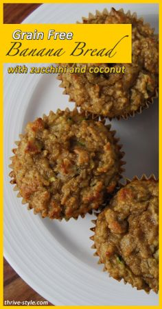 Grain free zucchini banana coconut muffins via #thrivestyle These look great! I love the use of the coconut flour. #conveyawareness