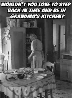 Yes, I would love to step back in time & cook with my grandma. My Childhood Memories, Sweet Memories, Childhood Quotes, Nostalgia, My Memory, The Good Old Days, Do You Remember, Growing Up, The Past